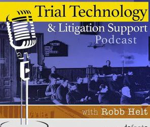 Trial Technology and Litigation Support Podcast