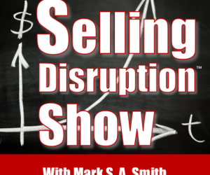 Selling Disruption Podcast